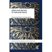 Japan and Britain at War and Peace by Hugo Dobson