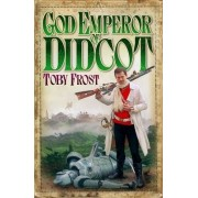 God Emperor of Didcot by Toby Frost