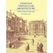 Venetian Vernacular Architecture by Richard J. Goy