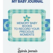 My Baby Journal by Spirala Journals