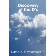 Discovery of the D's Poetry by David Christensen