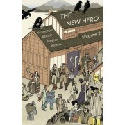 The New Hero: New Heroes for a New Age Volume 2 by Robin D. Laws