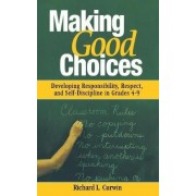 Making Good Choices by Richard L. Curwin