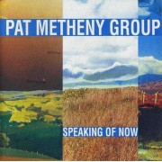 Pat Metheny Group - Speaking of Now (0093624802525) (1 CD)