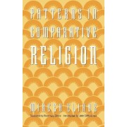 Patterns in Comparative Religion by Mircea Eliade