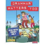 Grammar Matters Too Student Book by Michael Ross