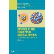 Basic Ideas and Concepts in Nuclear Physics by Kris L. G. Heyde