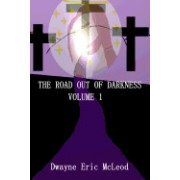 The Road Out of Darkness Volume 1