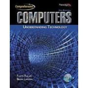 Computers: Understanding Technology - Comprehensive by Floyd Fuller