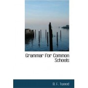 Grammar for Common Schools by Benjamin Franklin Tweed
