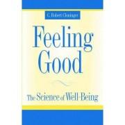Feeling Good by C. Robert Cloninger