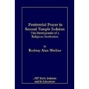 Penitential Prayer in Second Temple Judaism by Alan Rodney Werline
