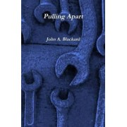 Pulling Apart by John A. Blackard