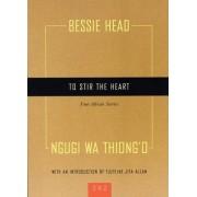 To Stir the Heart by Bessie Head