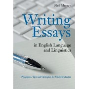 Writing Essays in English Language and Linguistics by Neil Murray