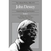 The Collected Works of John Dewey: 1882-1953, Index by Anne S. Sharpe