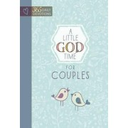Little God Time for Couples, A: 365 Daily Devotions by Broadstreet Publishing
