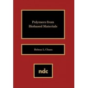 Polymers from Biobased Materials by Helena L. Chum