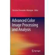 Advanced Color Image Processing and Analysis by Christine Fernandez-Maloigne