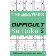 The Times Difficult Su Doku Book 2 by The Times Mind Games