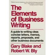 Elements of Business Writing by Gary Blake