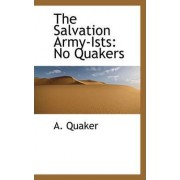 The Salvation Army-Ists by A Quaker