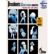 The Presidents of the United States of America -- Freaked Out and Small by The Presidents of the United State