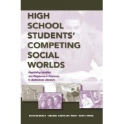 High School Students' Competing Social Worlds by Richard Beach