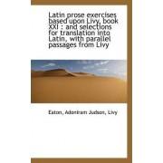 Latin Prose Exercises Based Upon Livy, Book XXI by Eaton Adoniram Judson