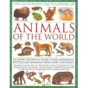 The Illustrated Encyclopedia of Animals of the World by Tom Jackson