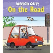 Watch Out! on the Road by Claire Llewellyn
