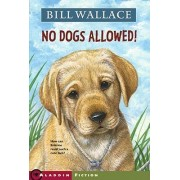 No Dogs Allowed! by Bill Wallace