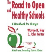 The Road to Open and Healthy Schools: Middle and Secondary School Edition by Wayne K. Hoy
