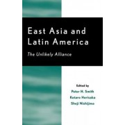 East Asia and Latin America by Peter H. Smith
