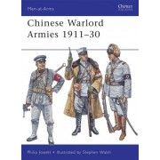 Chinese Warlord Armies 1911-30 by Philip S. Jowett