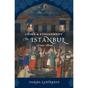 Crime and Punishment in Istanbul by Fariba Zarinebaf