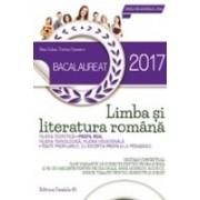 BACALAUREAT 2017. LIMBA SI LITERATURA ROMANA. PROFIL REAL. 76 DE VARIANTE DE SUBIECTE PENTRU PROBA SCRISA SI 30 DE VARIANTE PENTRU PROBA ORALA, DUPA MODELUL M.E.N.C.S.