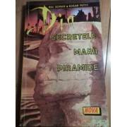 Secretele Marii Piramide - Bill Schule Edgar Pettit
