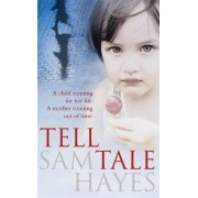 Tell-tale by Sam Hayes