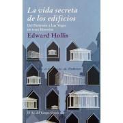 La vida secreta de los edificios / The secret life of buildings by Edward Hollis