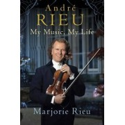 Andre Rieu: My Music, My Life by Marjorie Rieu