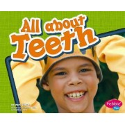 All About Teeth by Mari C. Schuh