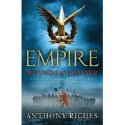 Wounds of Honour: 1 by Anthony Riches