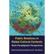 Public Relations in Global Cultural Contexts by Nilanjana Bardhan