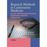 Research Methods in Community Medicine- Surveys, Epidemiological Research, Programme, Evaluation, Clinical Trails 6E by Joseph Abramson