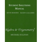 Student Solutions Manual for Algebra & Trigonometry by Michael Sullivan
