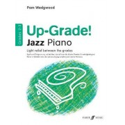 Up -grade Jazz! Piano Grades 2-3 by Pamela Wedgwood