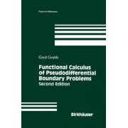 Functional Calculus of Pseudo Differential Boundary Problems by Gerd Grubb