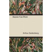 Anyone Can Draw by Arthur Zaidenberg