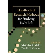Handbook of Research Methods for Studying Daily Life by Matthias R. Mehl